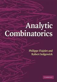 Analytic Combinatorics                by Philippe Flajolet and Robert Sedgewick